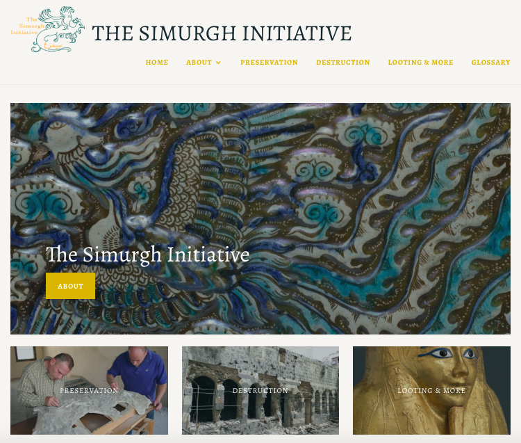 Homepage for The Simurgh Initiative, a digital humanities project on the preservation and destruction of cultural heritage in the Middle East and North Africa.
